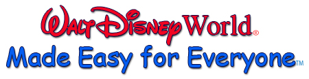Walt Disney World Made Easy for Everyone